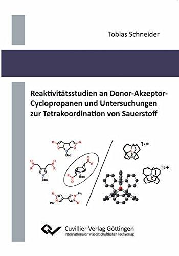 Reaktivitätsstudien an Donor-Akzeptor-Cyclopropanen und Untersuchungen zur Tetrakoordination von Sauerstoff