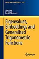 Eigenvalues, Embeddings and Generalised Trigonometric Functions (Lecture Notes in Mathematics)