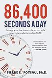 86,400秒一节:管理你的时间精确到秒是令人惊讶的生产力和盈利能力。
