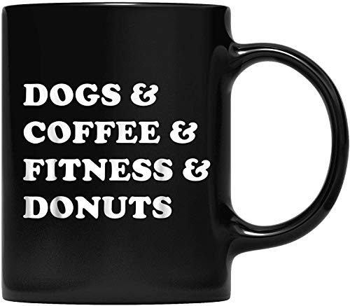 DKISEE Dogs Coffee Fitness Donuts Gym Foodie T-Coffee Taza para padre y madre, abuelo, abuela y amiga regalos 11 oz