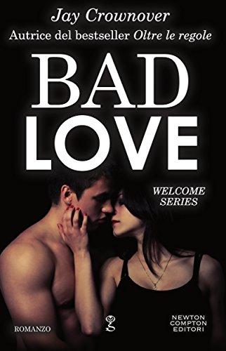 Bad Love (Welcome Series Vol. 1)