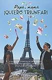 Papá, mamá ¡quiero triunfar!: Educación financiera para niños, niñas y adolescentes. Ideal para disfrutar en familia.