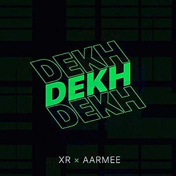 Dekh (feat. Aarmee)