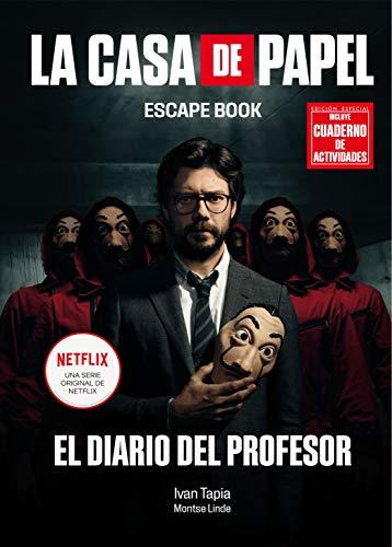 La casa de papel. Escape book EDICIÓN ESPECIAL: El diario del Profesor (Libro interactivo)