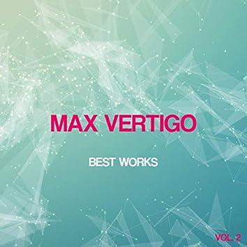 Max Vertigo Best Works, Vol. 2
