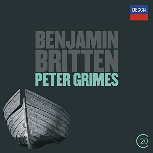Sir Peter Pears, Claire Watson, Chorus of the Royal Opera House, Covent Garden, Orchestra of the Royal Opera House, Covent Garden & Benjamin Britten