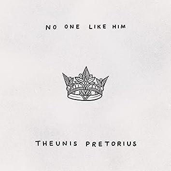 No One Like Him