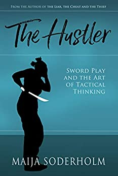 The Hustler: Sword Play and the Art of Tactical Thinking by [Maija Soderholm]