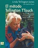 El método de Tellington TTouch: Cómo influir sobre el comportamiento, salud y rendimiento de tu perro