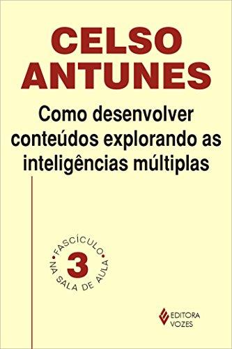Como desenvolver conteúdos explorando as inteligências múltiplas: Fascículo 03