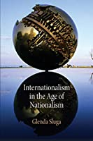Internationalism in the Age of Nationalism (Pennsylvania Studies in Human Rights)