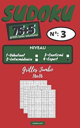 SUDOKU 75+5 grilles (No 3) - Niveau EXPERT: 80 grilles de SUDOKU   Grilles avec solutions   SUDOKU au format Jumbo 16x16   1 grille par page   Format pratique 12,7 x 20,3 cm