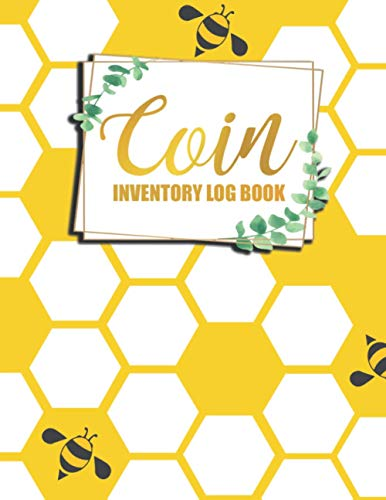 Coin Inventory Log Book: Coin Ledger Collectors Catalogue Notebook to Keep Track Of Your Coins