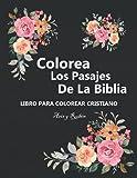 Colorea los pasajes de la Biblia: libro para colorear cristiano, con salmos, proverbios y textos bib...