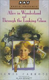 Alice in Wonderland and Through the Looking Glass: BBC (BBC Radio Presents)
