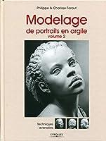 Modelage de portraits en argile t.2