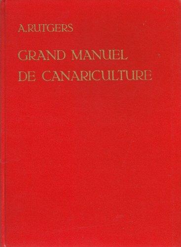 Grand manuel de canariculture.