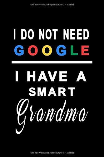 Notizbuch I do not need google i have a smart grandma: Schlichtes Notizbuch kariert 120 karierte Seiten Din A5 perfekt als Notizheft, Tagebuch und Journal Geschenk für kluge Omas