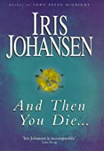 By IRIS JOHANSEN - And Then You Die... (1905-07-05) [Hardcover]