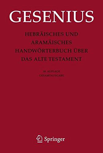 Hebräisches und Aramäisches Handwörterbuch über das Alte Testament: Gesamtausgabe