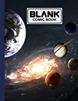 """Blank Comic Book: Universe Cover, Draw Your Own Comics - 120 Pages of Fun and Unique Templates - A Large 8.5"""" x 11"""" Notebook by Alois Schreiner"""