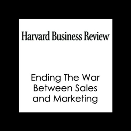 Ending The War Between Sales and Marketing (Harvard Business Review) audiobook cover art