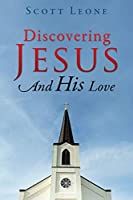 Discovering Jesus And His Love