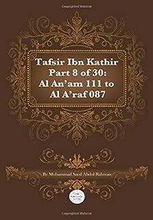 Tafsir Ibn Kathir part 8 of 30: Surah 6: Al An'am 111 To Surah 7: Al Aíraf 087 (Volume 8)