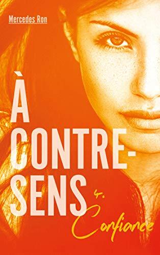 À contre-sens - tome 4 - Confiance (French Edition)