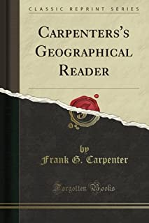 Carpenters's Geographical Reader (Classic Reprint)