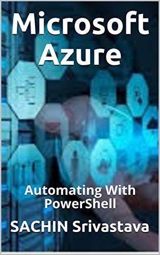 Microsoft Azure: Automating With PowerShell (English Edition)