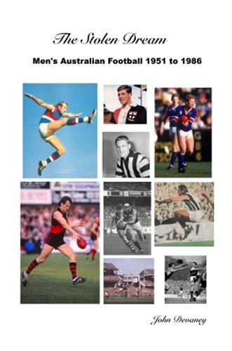 The Stolen Dream: Men's Australian Football 1951 to 1986