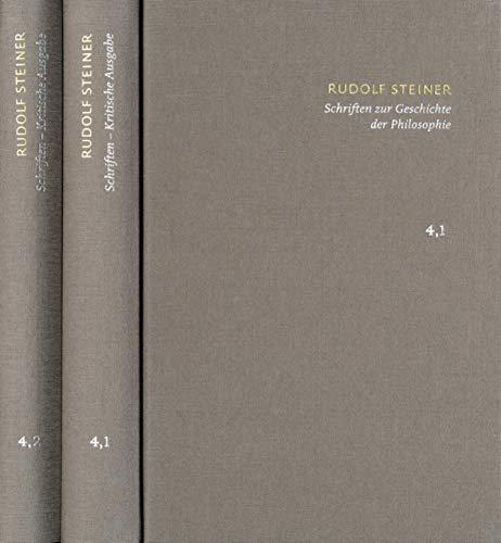 Rudolf Steiner: Schriften. Kritische Ausgabe / Band 4,1-2: Schriften zur Geschichte der Philosophie: Welt- und Lebensanschauungen im neunzehnten Jahrhundert / Die Rätsel der Philosophie