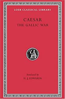 The Gallic War (Loeb Classical Library)