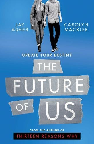 The future of us: Jay Asher