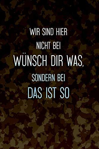 Wir sind hier nicht bei Wünsch dir was, sondern bei Das ist so: Notizbuch mit Punkteraster * Bundeswehr Notizbuch