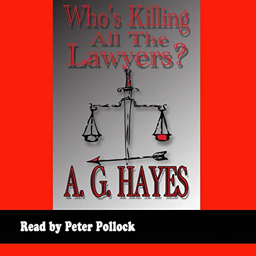 Who's Killing All the Lawyers? Audiobook By A. G. Hayes cover art