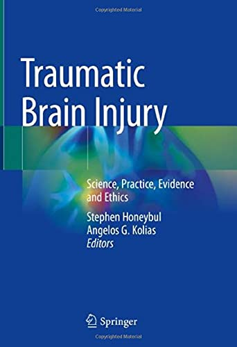 Traumatic Brain Injury: Science, Practice, Evidence and Ethics