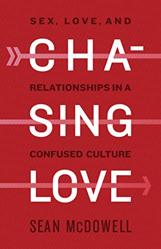 Chasing Love: Sex, Love, and Rel...