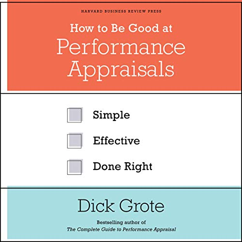 How to Be Good at Performance Appraisals Audiobook By Dick Grote cover art