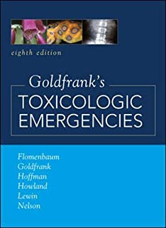 Goldfrank's Toxicologic Emergencies, Eighth Edition (Toxicologic Emergencies (Goldfrank's))
