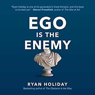 Ego Is the Enemy                   Written by:                                                                                                                                 Ryan Holiday                               Narrated by:                                                                                                                                 Ryan Holiday                      Length: 6 hrs and 56 mins     100 ratings     Overall 4.7