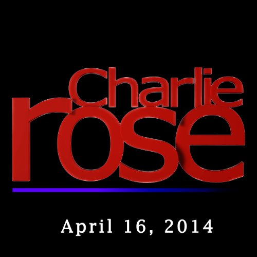 Charlie Rose: Saad Mohseni, Rick Levin, Katty Kay, and Claire Shipman, April 16, 2014 audiobook cover art