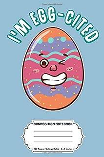 I'm Egg-cited: 6x9 Notebook Journal For Easter