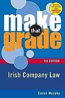 Make That Grade: Irish Company Law 5th Ed