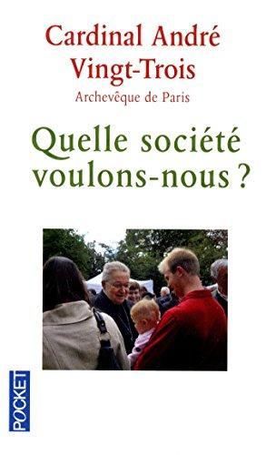 Quelle société voulons-nous ? (Pocket t. 15072)