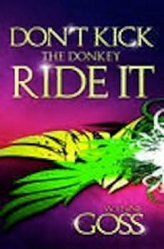 Paperback Don't Kick the Donkey - Ride It! Book