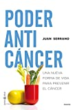 Poder anticáncer: Una nueva forma de vida para prevenir el cáncer (Cuerpo y Salud)
