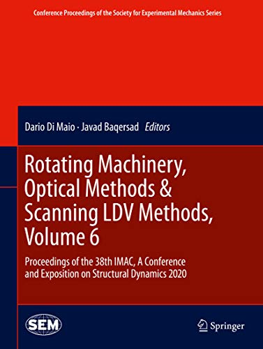 Rotating Machinery, Optical Methods & Scanning LDV Methods, Volume 6: Proceedings of the 38th IMAC, A Conference and Exposition on Structural Dynamics ... Mechanics Series) (English Edition)