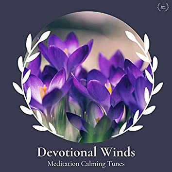 Devotional Winds - Meditation Calming Tunes